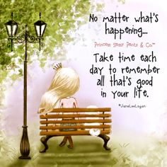 No matter what's happening.take time to remember a that's good in your life. ~ Princess Sassy Pants & Co Sassy Quotes, Cute Quotes, Great Quotes, Inspirational Quotes, Diva Quotes, Fall Quotes, Nice Sayings, Motivational Thoughts, Uplifting Quotes