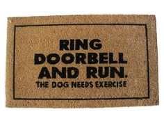 "GeoCrafts Ring Doorbell - 30"" x 18"". Ring Doorbell and Run! Dog needs exercise. Hahahaha"