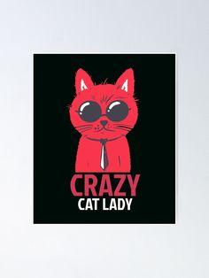 Crazy cat lady Poster Crazy Cat Lady, Crazy Cats, Canvas Prints, Art Prints, Hoodies, Sweatshirts, Artist, Poster, Decor