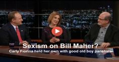 Carly Fiorina was the only conservative and woman on Real Time with Bill Maher. She held her own in what looked like the good old boy network.