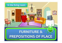 IN THE LIVING ROOM - furniture + prepositions of place (a game)