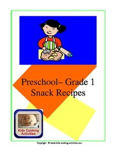 Preschool- Grade 1 snack recipes for class cooking projects or snack ideas