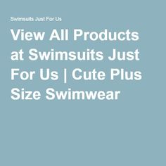 View All Products at Swimsuits Just For Us | Cute Plus Size Swimwear