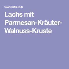 Lachs mit Parmesan-Kräuter-Walnuss-Kruste
