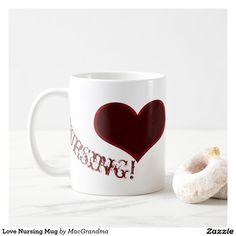 Love Nursing Mug