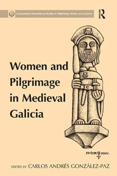 Buy Women and Pilgrimage in Medieval Galicia by Carlos Andres Gonzalez-Paz and Read this Book on Kobo's Free Apps. Discover Kobo's Vast Collection of Ebooks and Audiobooks Today - Over 4 Million Titles! Anton, James 1st, Medieval, Saint James, New Perspective, Judaism, Pilgrimage, Christianity, Audiobooks
