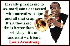 I'm a big fan of his music, didn't know that thought that way.... Cool Louis #WeedJustLegalizeIt #Cannabis #Marijuana #Weed #Spliffseeds #Spliff #Seeds