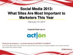Social Media 2013: What Sites Are Most Important to Marketers This Year? by Act-On Software, via Slideshare