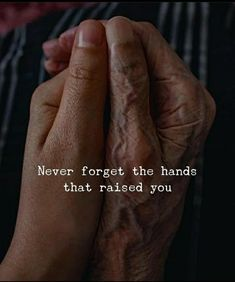 Quotes 'nd Notes Never forget the hands that raised you. Quotes 'nd Notes Nev Funny Inspirational Quotes, Inspiring Quotes About Life, Meaningful Quotes, Motivational Quotes, Positive Quotes, Awesome Quotes, Positive Life, Positive Thoughts, Love My Parents Quotes