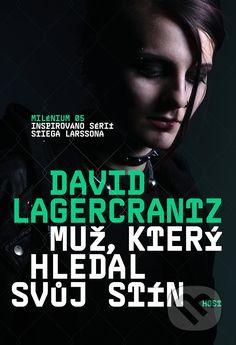 Muž, který hledal svůj stín (David Lagercrantz) > Knihy > Martinus.cz