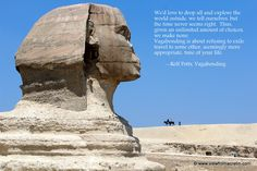 The Sphinx.  Quote by Rolf Potts.