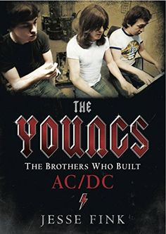 The Youngs: The Brothers Who Built AC/DC by Jesse Fink…