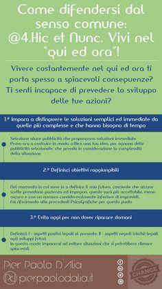 """Come difendersi dal senso comune: @4. Hic et Nunc. Vivi nel """"qui ed ora""""! #selfhelp #sensocomune #psicologia"""
