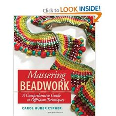 My favorite Product -- Mastering Beadwork Book: A comprehensive Guide to Off Loom Techniques by Carol Huber Cypher Beading Tools, Beading Projects, Beading Tutorials, Beading Ideas, Seed Bead Patterns, Beading Patterns, Jewelry Patterns, Magazine Beads, Magazine Crafts