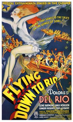 Flying Down to Rio (1936). #vintage #1930s #movies #posters
