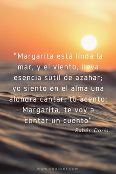 """The first verse of one of our favorite poems from the Nicaraguan artist Rubén Dario: 'To Margarita Debayle'  """"Margarita, how beautiful the sea is:  still and blue.  The orange blossom in the breezes  drifting through.  The skylark in its glory  has your accent too:  Here, Margarita, is a story  made for you"""" #Quote Latin American Literature, Skylark, Orange Blossom, Book Recommendations, How Beautiful, Good Books, Writer, Teacher, Sea"""