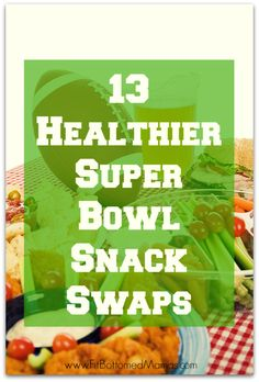 Eat this not that during the Super Bowl this year! | Fit Bottomed Mamas