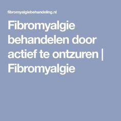 Fibromyalgie behandelen door actief te ontzuren | Fibromyalgie