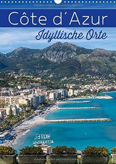 CÔTE D'AZUR Idyllische Orte (Wandkalender 2017 DIN A3 hoc... https://www.amazon.de/dp/3665470579/ref=cm_sw_r_pi_dp_x_78fgybJND798D  #Kalender #2017 #Wandkalender #CotedAzur #Riviera #französischeRiviera #Mittelmeer #Küste #Südfrankreich