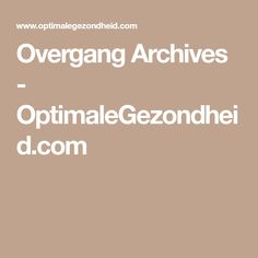 Overgang Archives - OptimaleGezondheid.com