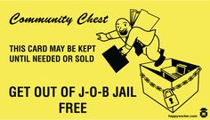 get out of job jail free monopoly card for the office  http://www.happyworker.com/magazine/features/get-out-of-job-jail-free