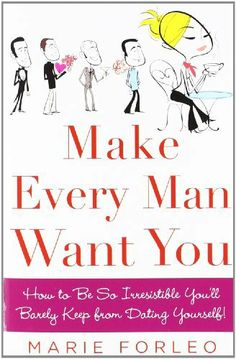 Make Every Man Want You: How to Be So Irresistible You'll Barely Keep from Dating Yourself! by Marie Forleo, http://www.amazon.com/dp/0071597816/ref=cm_sw_r_pi_dp_eFsvsb19V126WXN4