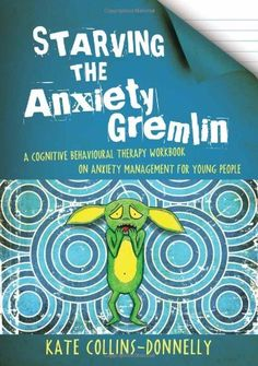 Starving the Anxiety Gremlin: A Cognitive Behavioural Therapy Workbook on Anxiety Management for Young People (Gremlin and Thief CBT Workbooks) by Kate Collins-Donnelly Types Of Anxiety, Stress And Anxiety, Social Anxiety, Anxiety Relief, Stress Relief, Anxiety Facts, Anxiety Tips, Relation D Aide, Books