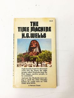 The Time Machine book. HG Wells. Vintage Paperback Circa 1980. Science fiction, time travel novella. The Chronic Argonauts. Dying Earth.