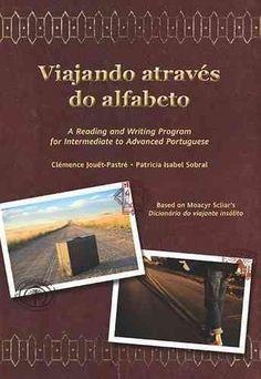 Viajando atraves do alfabeto: A Reading and Writing Program for Intermediate to Advanced Portuguese