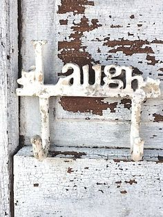 Shabby Chic Iron Wall Hook Laugh Sign Rustic by CamillaCotton,