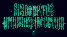 Seeds Of The Upcoming Infection - Logotype on Behance - Typography Hot Diseños