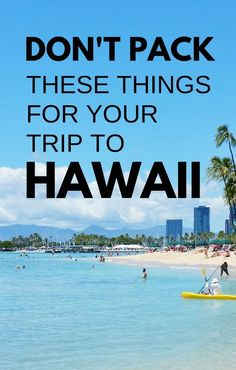 Hawaii vacation: What to pack for Hawaii. NOT bring on Hawaii vacation. Oahu, Kauai, Maui, Big Island for a week or month. What not to bring to Hawaii. Checklist of vacation packing list. Carry-on luggage and packing light for Hawaii and Waikiki. Hawaii Vacation Tips, Trip To Maui, Packing List For Vacation, Hawaii Honeymoon, Beach Trip, Vacation Ideas, Hawaii Packing Lists, Packing Checklist, Packing Tips