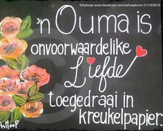'n Ouma is onvoorwaardelike liefde toegedraai in kreukelpapier Sweet Quotes, Mom Quotes, True Quotes, Words Quotes, Qoutes, Sayings, Granny Quotes, Baie Dankie, Afrikaanse Quotes