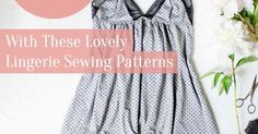 9 lovely lingerie sewing patterns.   Romper lacey undies slips cami knickers etc - a guide to sewing lingerie and a mesh bag to wash them in. #music