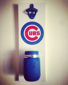 Chicago Cubs beer bottle opener w mason jar cap catcher by GottaBeASign on Etsy https://www.etsy.com/listing/471561278/chicago-cubs-beer-bottle-opener-w-mason