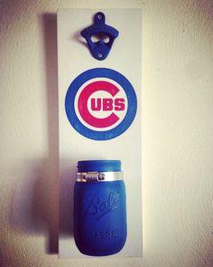 Chicago Cubs beer bottle opener w mason jar cap catcher by GottaBeASign on Etsy https://www.etsy.com/listing/471561278/chicago-cubs-beer-bottle-opener-w-mason