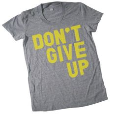 Don't Give Up Tee Shirt