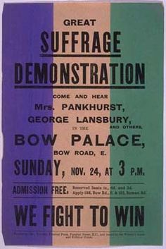 This leaflet advertises a pro-suffrage demonstration to be held on 24 November in the Bow Palace, Bow Road. Speakers included Emmeline Pankhurst and George Lansbury, the Labour Party member of parliament for Bow and Bromley, who was a staunch supporter of women's suffrage. The bill is printed in the purple, white and green colours of the Women's Social and Political Union.