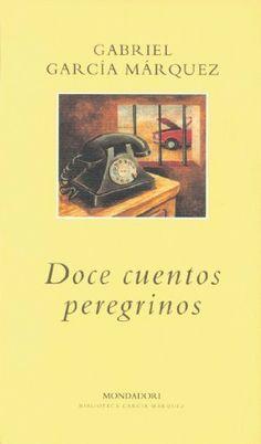 Doce cuentos peregrinos / Gabriel García Márquez