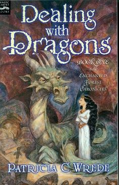 "Dealing With Dragons by Patricia C. Wrede (They may by ""kid's"" books, but they are hilarious and exceedingly inventive!)"