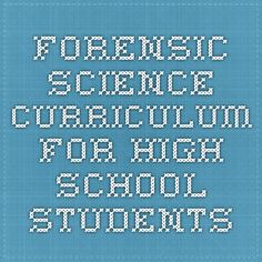 Forensic Science curriculum for high school students