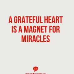 A Grateful Heart Is A Magnet For #Miracles @LisaRobertsZA @RichSimmondsZA @10MillionMiler #quotes #quote #inspiration