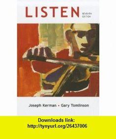 Listen 7e cloth  E-Book with Streaming Music (9781457602689) Joseph Kerman, Gary Tomlinson , ISBN-10: 1457602687  , ISBN-13: 978-1457602689 ,  , tutorials , pdf , ebook , torrent , downloads , rapidshare , filesonic , hotfile , megaupload , fileserve