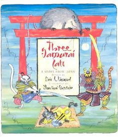 Three Samurai Cats, written by Eric Kimmel, illustrated by Mordicai Gerstein