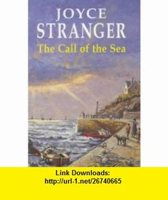 The Call of the Sea (9780727859389) Joyce Stranger , ISBN-10: 0727859382  , ISBN-13: 978-0727859389 ,  , tutorials , pdf , ebook , torrent , downloads , rapidshare , filesonic , hotfile , megaupload , fileserve