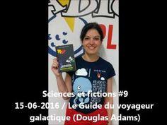 Sciences et fictions, une chronique dédiée aux sciences et à la science-fiction, présentée par Manuella Yapas. Neuvième numéro, consacré au Guide du voyageur galactique, écrit par Douglas Adams - émission La Vie des Livres (Radio Plus). du 15 juin 2016. Manuella Yapas est aussi conteuse. N'hésitez pas à vous rendre sur son site : http://www.manuellayapas.fr/ Ou sur sa page Facebook : https://www.facebook.com/manuellayapasconteuse