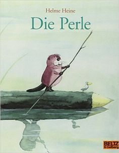 Die Perle: Amazon.de: Helme Heine: Bücher Illustrator, Children's Picture Books, Children's Book Illustration, Childrens Books, Cute Pictures, Fairy Tales, Childhood, Animals, Kindergarten