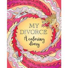 My Divorce : A Coloring Diary : Target
