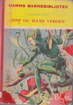 """""""Pipp og hans verden - Damms barnebibliotek 39"""" av Enid Blyton"""