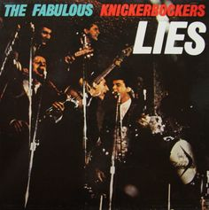 """""""The Fabulous Knickerbockers"""" (1966, Challenge) by The Knickerbockers.  Their third LP.  Contains """"Lies"""" and """"One Track Mind."""""""